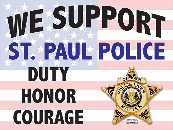 Support Saint Paul Police Sign For Sale At Impact Printing.